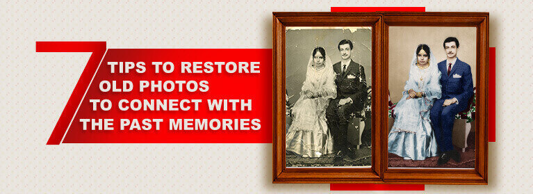 Tips to restore old photos